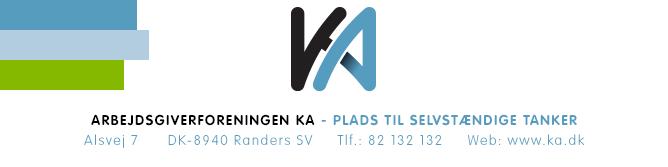 Arbejdsgiverforeningen KA - Alsvej 7 - 8940 Randers SV - Tlf.: 82 132 132